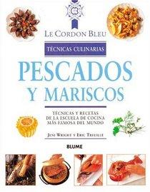 Pescados y mariscos: Tecnicas y recetas de la escuela de cocina mas famosa del mundo (Le Cordon Bleu tecnicas culinarias series)