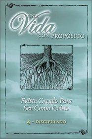 40 Semanas Con Proposito Vol 4 Kit : You Were Created to Become Like Christ (Una Vida Con Proposito)
