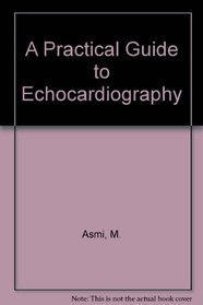 A Practical Guide to Echocardiography