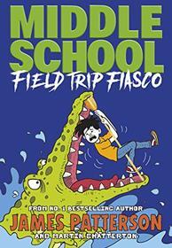 Field Trip Fiasco (Middle School, Bk 13)