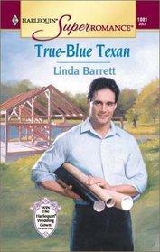 True-Blue Texan (Harlequin Superromance, No. 1001)