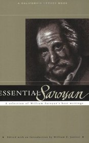 Essential Saroyan: Challenges and Practices (California Legacy Book) (California Legacy Book)