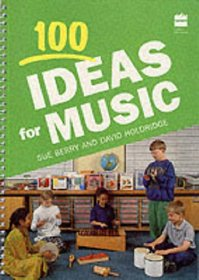 100 Ideas for Music (Collins 100 Ideas)