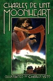 Moonheart (Moonheart, Bk 1) (Twentieth Anniversary Edition)