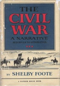 Red River to Appomattox (The Civil War: A Narrative, Vol 3)