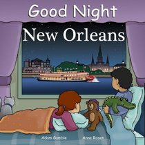 Good Night New Orleans (Good Night Our World series)