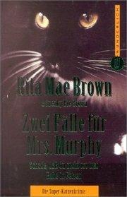 Zwei F�lle f�r Mrs. Murphy. Schade, da� du nicht tot bist. Ruhe in Fetzen.