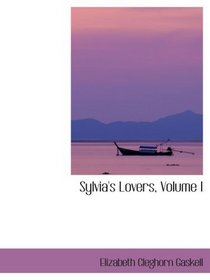 Sylvia's Lovers, Volume I