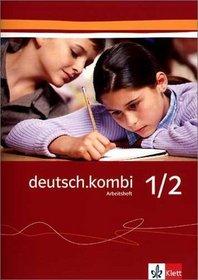 deutsch.kombi 1/2. Arbeitsheft zu Rechtschreibung / Grammatik