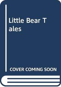 Little Bear Tales S/B