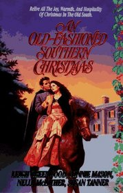 An Old-Fashioned Southern Christmas: A Fairy-Tale Christmas / A Child is Born / Susannah's Angel / A Warm Southern Christmas