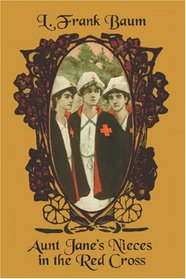 Aunt Jane\'s Nieces in the Red Cross