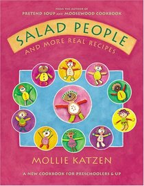 Salad People And More Real Recipes: A New Cookbook for Preschoolers  Up