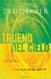 Trueno del cielo (La Cancion del Martir) (Spanish Edition)