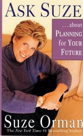 ASK SUZE ... about PLANNING for YOUR FUTURE