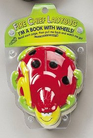 Fire Chief Ladybug: I'm a Book With Wheels (Pull Back & Go Books)