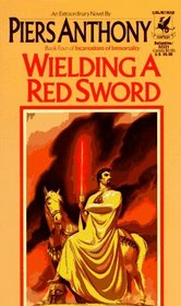 Wielding a Red Sword (Incarnations of Immortality, Bk 4)