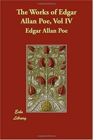 The Works of Edgar Allan Poe, Vol IV