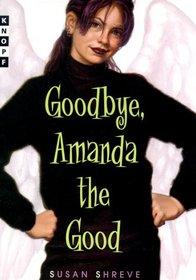 Goodbye, Amanda the Good