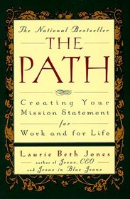 The Path : Creating Your Mission Statement for Work and for Life