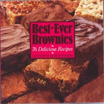 Best-Ever Brownies: 76 Delicious Recipes