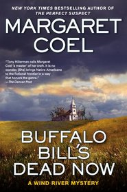 Buffalo Bill's Dead Now (Wind River Reservation, Bk 16)