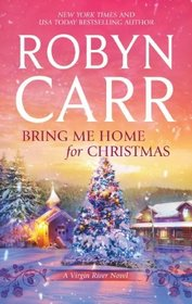 Bring Me Home for Christmas (Virgin River, Bk 16)