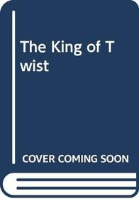 The King of Twist