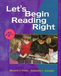 Let's Begin Reading Right: A Developmental Approach to Emergent Literacy (4th Edition)