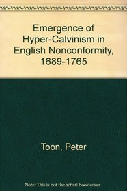 Emergence of Hyper-Calvinism in English Nonconformity, 1689-1765