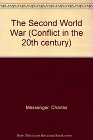 The Second World War (Conflict in the 20th Century)