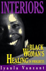 Interiors: A Black Woman's Healing...in Progress