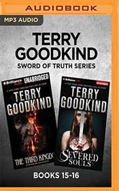 Terry Goodkind Sword of Truth Series: Books 15-16: The Third Kingdom & Severed Souls