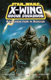 Requiem for a Rogue ((Star Wars: X-Wing Rogue Squadron, Volume 5)