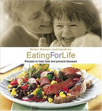 Eating for Life: Recipes to Help Heal and Prevent Diseases
