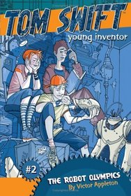 The Robot Olympics (Tom Swift Young Inventor)