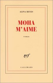 Moha m'aime: Roman (French Edition)