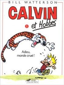 Calvin et Hobbes: Adieu, Monde Cruel!