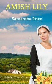 Amish Lily (Amish Love Blooms) (Volume 4)