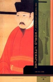 The Norton Anthology of World Literature, Vol B: 100 to 1500 (2nd Edition)
