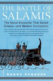 The Battle of Salamis : The Naval Encounter that Saved Greece -- and Western Civilization
