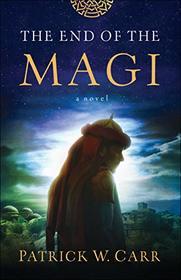 The End of the Magi: A Novel