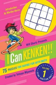 Will Shortz Presents I Can KenKen! Volume 1: 75 Puzzles for Having Fun with Math (Will Shortz Presents...)