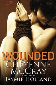 Wounded (Hearts in Chains) (Volume 1)