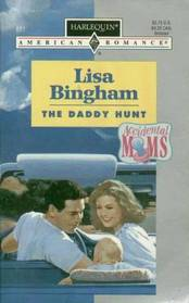 The Daddy Hunt (Accidental Moms) (Harlequin American Romance, No 651)