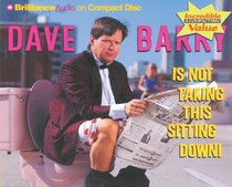 Dave Barry Is Not Taking This Sitting Down (Audio CD) (Unabridged)