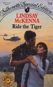 Ride The Tiger  (Moments of Glory, Bk 1) (Silhouette Special Edition, No 721)