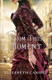 From This Moment (From This Moment, Bk 1)