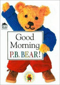 Good Morning P.B. Bear (Board Book)