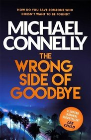 The Wrong Side of Goodbye (Harry Bosch, Bk 19)